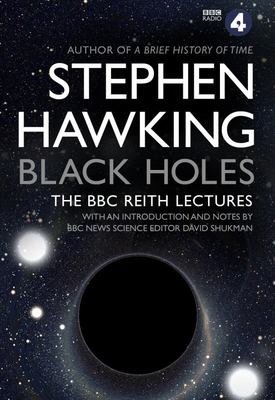 Black Holes - the Reith Lectures