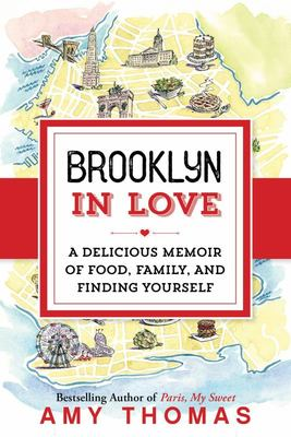 "Brooklyn in Love[""A Delicious Memoir of Food, Family, and Finding Yourself""]"