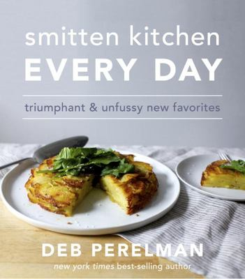 """Smitten Kitchen Every Day[""""Triumphant and Unfussy New Favorites""""]"""
