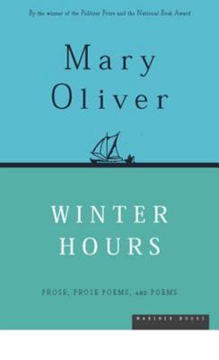 "Winter Hours[""Prose, Prose Poems, and Poems""]"