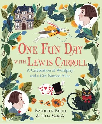 """One Fun Day with Lewis Carroll[""""A Celebration of Wordplay and a Girl Named Alice""""]"""