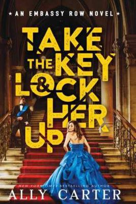 Take the Key and Lock Her Up (Embassy Row #3 HB)