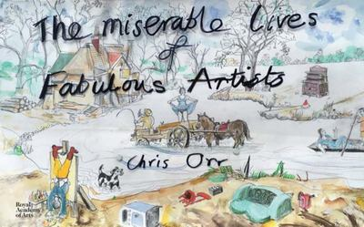 Chris Orr: the Miserable Lives of Fabulous Artists