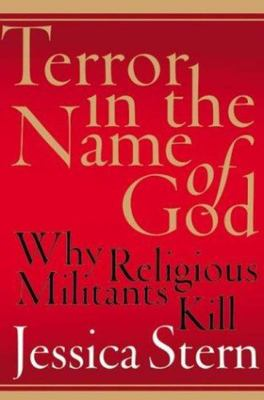 """Terror in the Name of God[""""Why Religious Militants Kill""""]"""