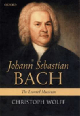 Johann Sebastian Bach - The Learned Musician