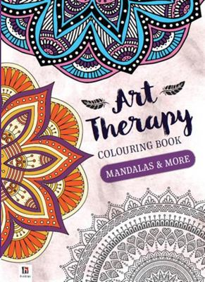 Mandalas & More: Art Therapy Colouring Book