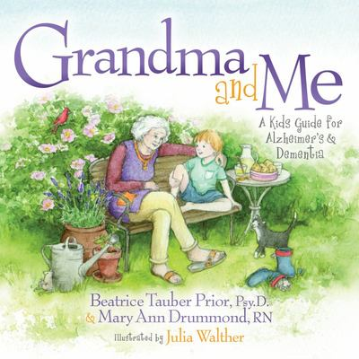 Grandma and Me - A Kid's Guide for Alzheimer's and Dementia