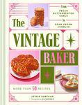 The Vintage Baker : More Than 50 Recipes from Pecan Butterscotch Curls to Sour Cream Jumbles