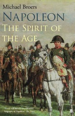 Napoleon Vol 2 The Spirit of The Age