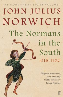 The Normans in the South, 1016-1130: The Normans in Sicily Volume I