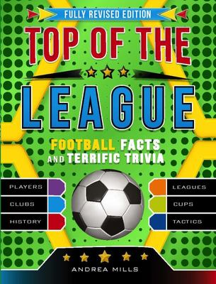 Top Of The League: Football Facts and Terrific Trivia (2018 Revised Edition)