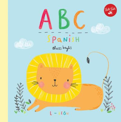 ABC Spanish: Take a Fun Journey Through the Alphabet and Learn Some Spanish!