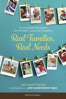 Real Families, Real Needs - A Compassionate Guide for Families Living with Disability