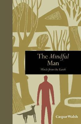 The Mindful Man : Words from the Earth