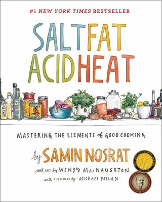 Salt, Fat, Acid, Heat : Mastering the Elements of Good Cooking US/Imperial Edition