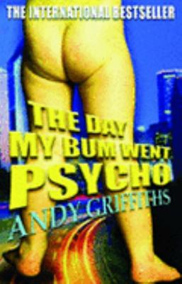 The Day My Bum Went Psycho (Bum Trilogy #1)