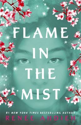 Flame in the Mist : The Epic New York Times Bestseller
