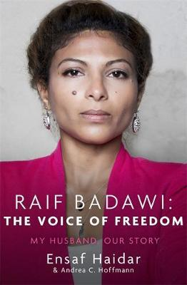 Raif Badawi: The Voice of Freedom: My Husband, Our Story