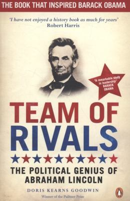 Team of Rivals : The Political Genius of Abraham Lincoln