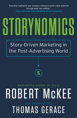 Storynomics Story Driven Marketing in a Post-Advertising World