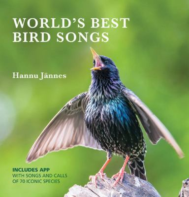 World's Best Birdsongs : The Songs and Calls of 80 Iconic Species