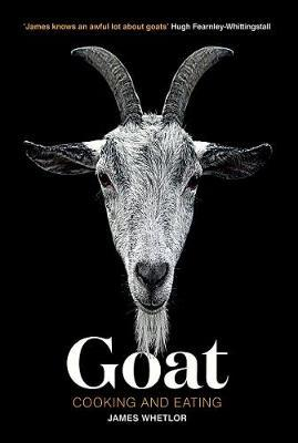 Goat A Manifesto for Cooking and Eating