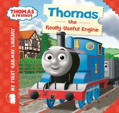 Thomas the Really Useful Engine (Thomas & Friends: My First Railway Library)
