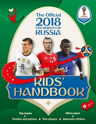 The Official 2018 FIFA World Cup Russia Kids' Handbook