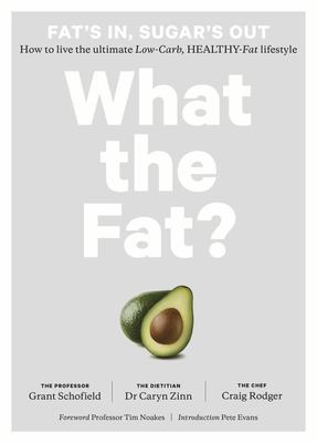 What the Fat?: Fat's in Sugar's Out