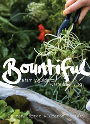 Bountiful - A Family Guide to Waste-Free Living
