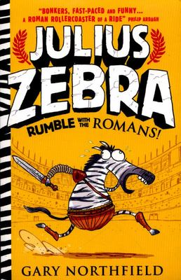Rumble with the Romans! (Julius Zebra #1 PB)