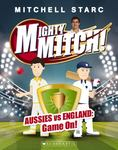 Aussies vs England: Game On! (Mighty Mitch! #1)
