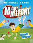 Howzat Heroes! (Mighty Mitch #2)