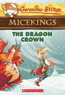 The Dragon Crown (Geronimo Stilton: Micekings #7)