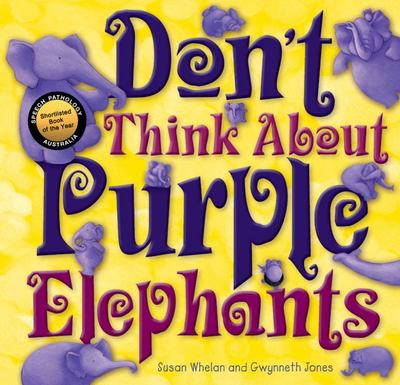 Don't Think About Purple Elephants (Anxiety)