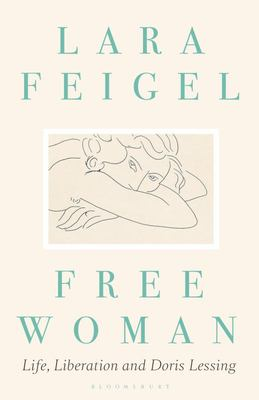 Free Woman: Life, Liberation and Doris Lessing