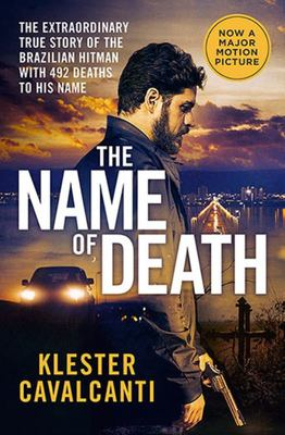 The Name of Death: The Extraordinary True Story of the Brazilian Hitman with 492 Deaths to His Name