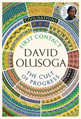 Civilisations: First Contact / The Cult of Progress