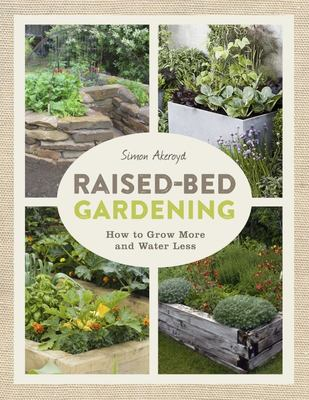 Raised-Bed GardeningHow to Grow More and Water Less