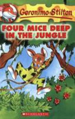 Four Mice Deep in the Jungle (Geronimo Stilton #5)