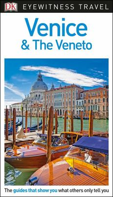 Venice and the Veneto - DK Eyewitness Travel Guide