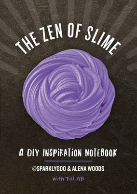 The Zen of Slime - A DIY Inspiration Notebook