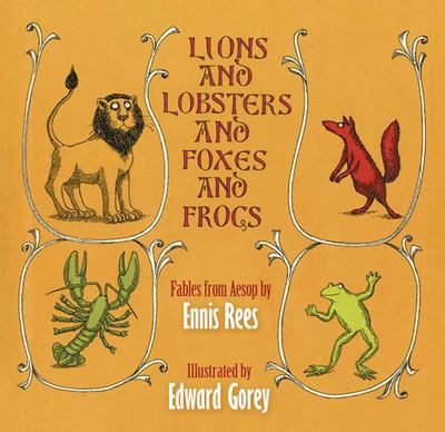 Lions and Lobsters and Foxes and FrogsFables from Aesop