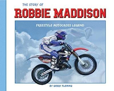 The Story of Robbie Maddison: Freestyle Motocross Legend HB