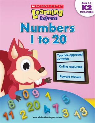 Scholastic Learning Express K2(Ages 5-6: Numbers 1 to 20