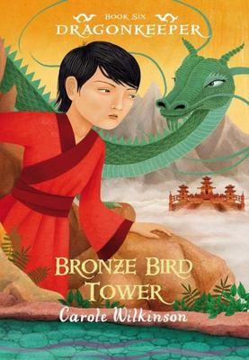 Bronze Bird Tower (Dragonkeeper #6)