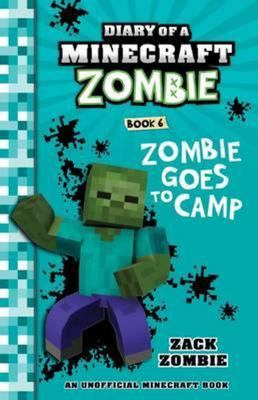 Zombie Goes to Camp (#6 Diary of a Minecraft Zombie)