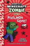 Pixelmon Gone! (Diary of a Minecraft Zombie #12)