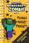 Friday Night Frights (#13 Diary of a Minecraft Zombie)