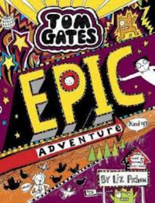 Epic Adventure (Kind of) (Tom Gates #13)